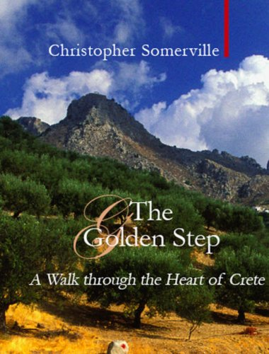 Cover of The Golden Step: a walk through the heart of Crete by Christopher Somerville