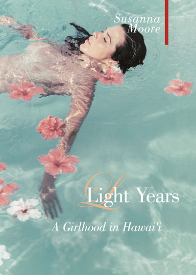 Cover of Light Years: A Girlhood in Hawai'i by Susanna Moore