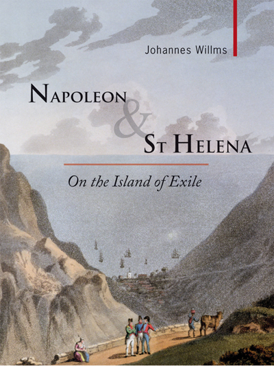 Cover of Napoelon & St Helena: On the Island of Exile by Johannes Willms, documenting a visit to the remote land.