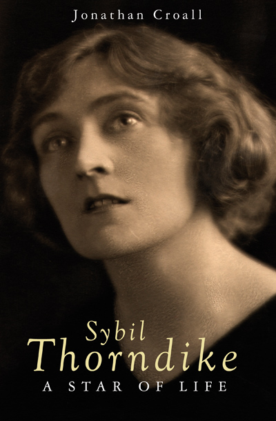 Cover of Sybil Thorndike: a Star of Life by Jonathan Croall