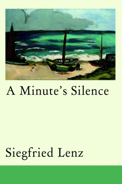 Cover of A Minute's Silence by Siegfried Lenz