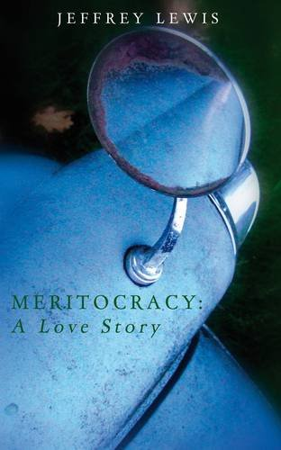Cover of Meritocracy: a love story by Jeffrey Lewis