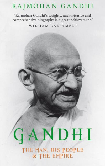 Cover of Gandhi: the man, his people, and the empire by Rajmohan Gandhi