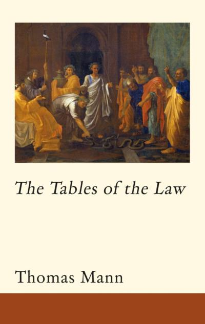 Cover for The Tables of the Law, by Thomas Mann, featuring Nicolas Poussin's painting Moses Turning Aaron's Staff into a Serpent