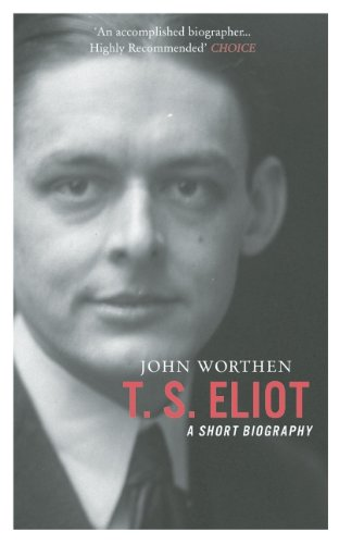 Cover of T S Eliot: a short biography by John Worthen