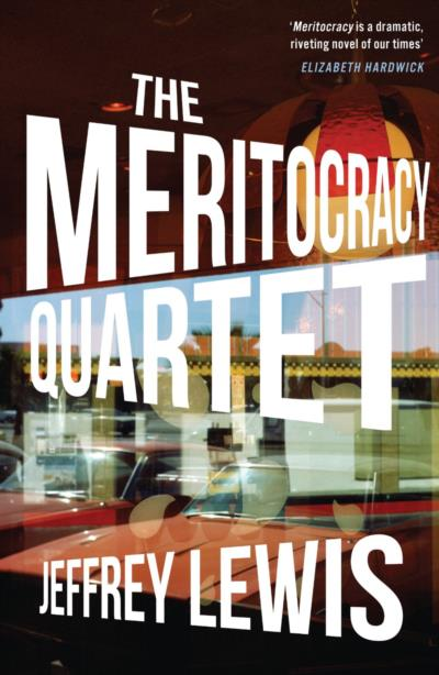 Cover for The Meritocracy Quartet, by Jeffrey Lewis, featuring a photo collage of cars and lights