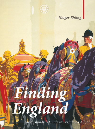 Cover of Finding England: An Auslander's Guife to Perfidious Albion by Holger Ehling.