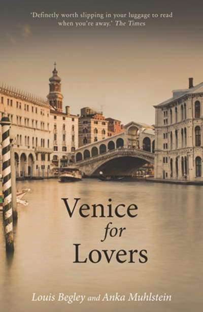 Cover of Venice for Lovers by Louis Begley and Anka Muhlstein, which reads like a love letter to the city.