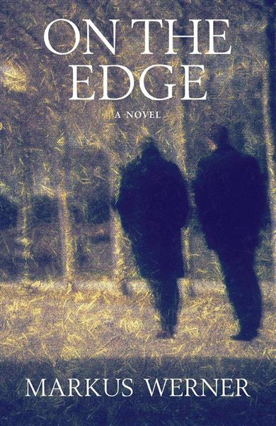 Cover for On the Edge by Markus Werner, featuring a blurry painting of two men in the woods