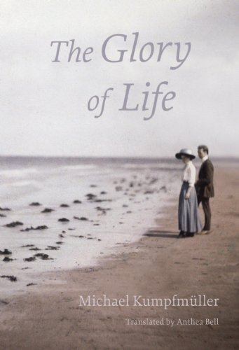 Cover for The Glory of Life, by Michael Kumpfmüller and translated by Anthea Bell, featuring an early-twentieth-century couple at a beach looking into the distance.