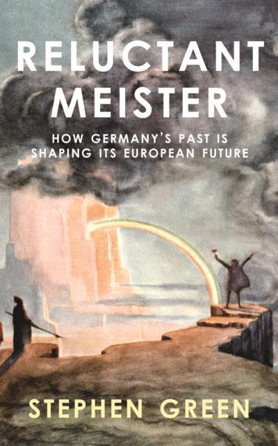 Cover for Reluctant Meister: How Germany's Past is Shaping Its European Future, by Stephen Green, featuring Ludwig Sievert's 1912 stage design for Wagner's Das Rheingold at the Freiburg Stadttheater