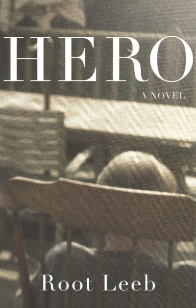 Cover for Hero, by Root Leeb, featuring a seated old man viewed from behind.