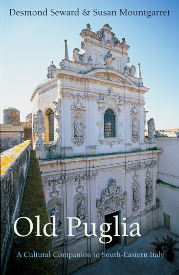 Cover for Old Puglia: A Cultural Companion to South-Eastern Italy, by Desmond Seward & Susan Mountgarret, featuring the Trulli of Puglia
