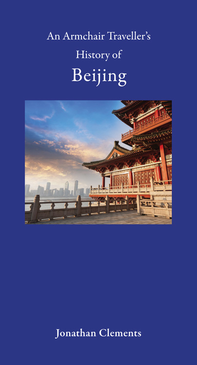 Cover for An Armchair Traveller's History of Beijing, by Jonathan Clements, featuring a view of the Beijing from the Forbidden City.