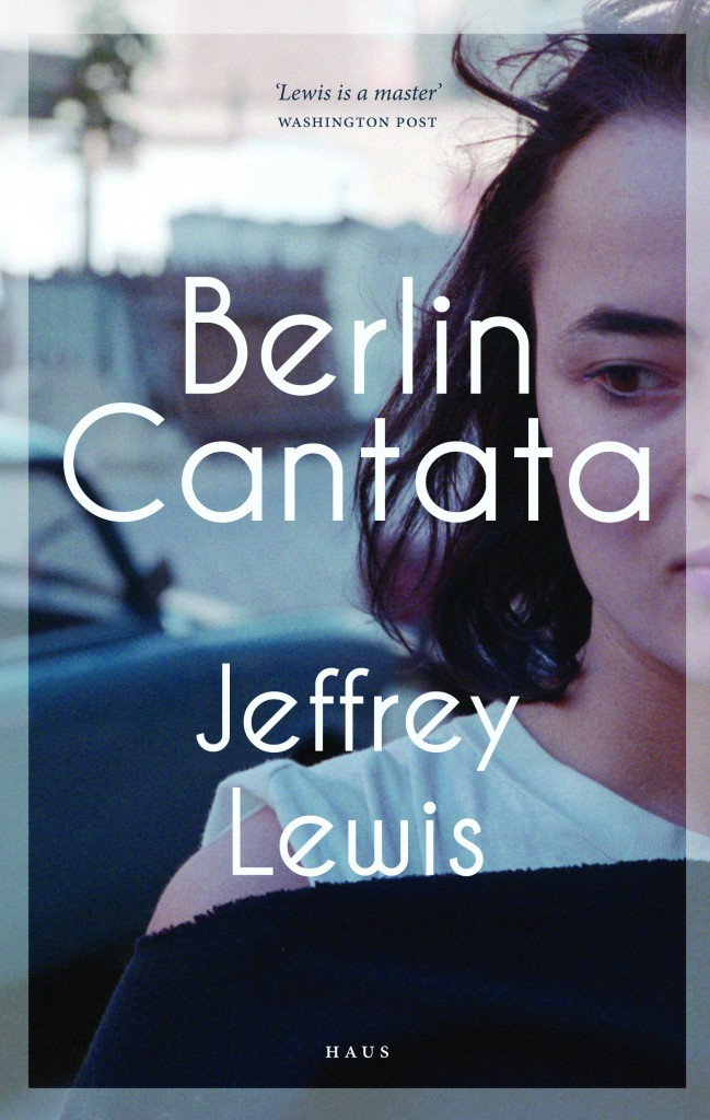 Cover for Berlin Cantata, by Jeffrey Lewis, featuring a young woman glancing sideways