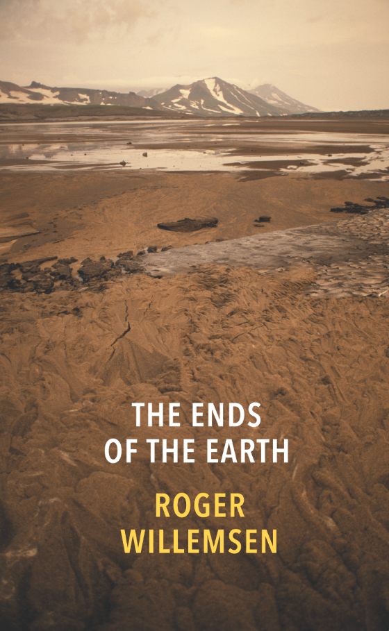 Cover for The Ends of the Earth, by Roger Willemsen, featuring a view of the barren Kamchatka landscape.