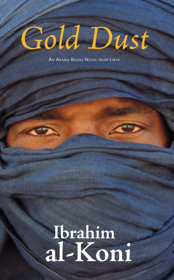 Cover for Gold Dust, by Ibrahim al-Koni, featuring the face of a Libyan Tuareg in a blue veil leaving only his eyes uncovered.
