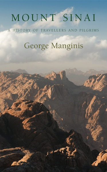 Cover for Mount Sinai: A History of Travellers and Pilgrims, by George Manginis, featuring a scenic view of Mount Sinai.