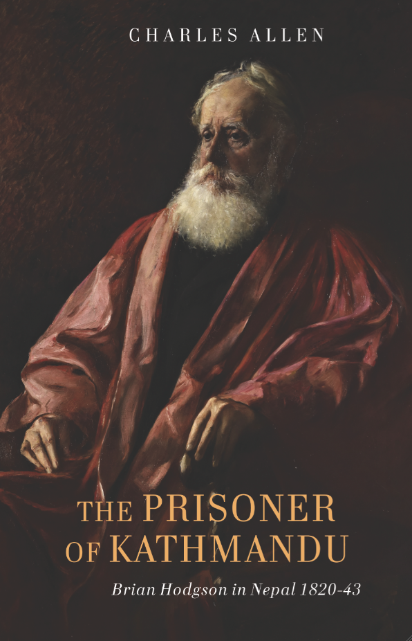 Cover for The Prisoner of Kathmandu: Brian Hodgson in Nepal 1820-1843, by Charles Allen, featuring a painting of Brian Hodgson wearing a red robe.