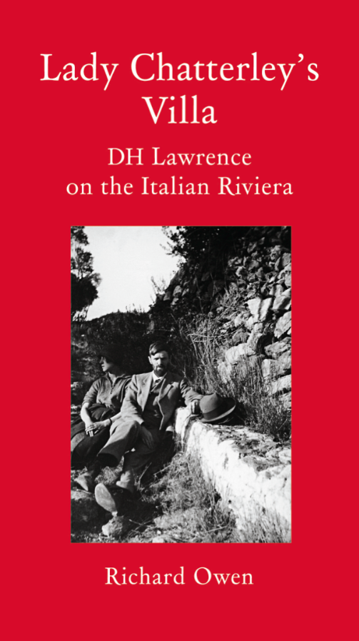 Cover for Lady Chatterley's Villa: DH Lawrence on the Italian Riviera, by Richard Owen, featuring a black-and-white photo of DH Lawrence and Rina Secker.