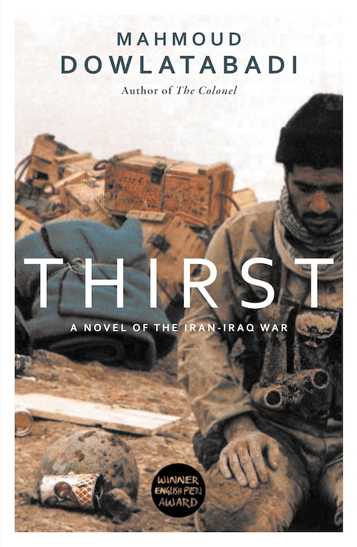 Cover for Thirst, by Mahmoud Dowlatabadi, featuring an Iranian solider from the Iran-Iraq War praying amidst rubble.
