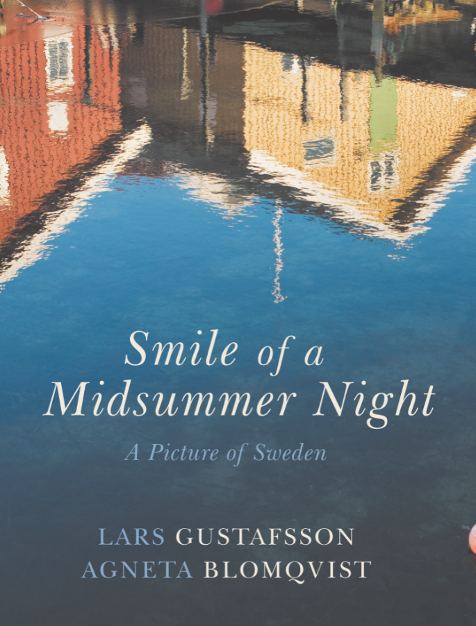 Cover for Smile of a Midsummer Night: A Picture of Sweden, by Lars Gustafsson and Agneta Blomqvist, featuring a row of traditional Swedish houses reflected in water.