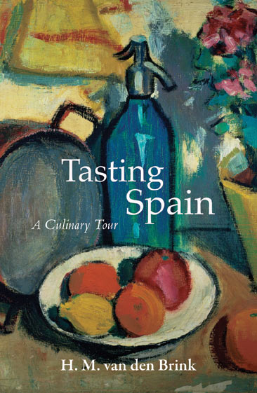 Cover for Tasting Spain: A Culinary Tour, by HM van den Brink, featuring a nature morte painting