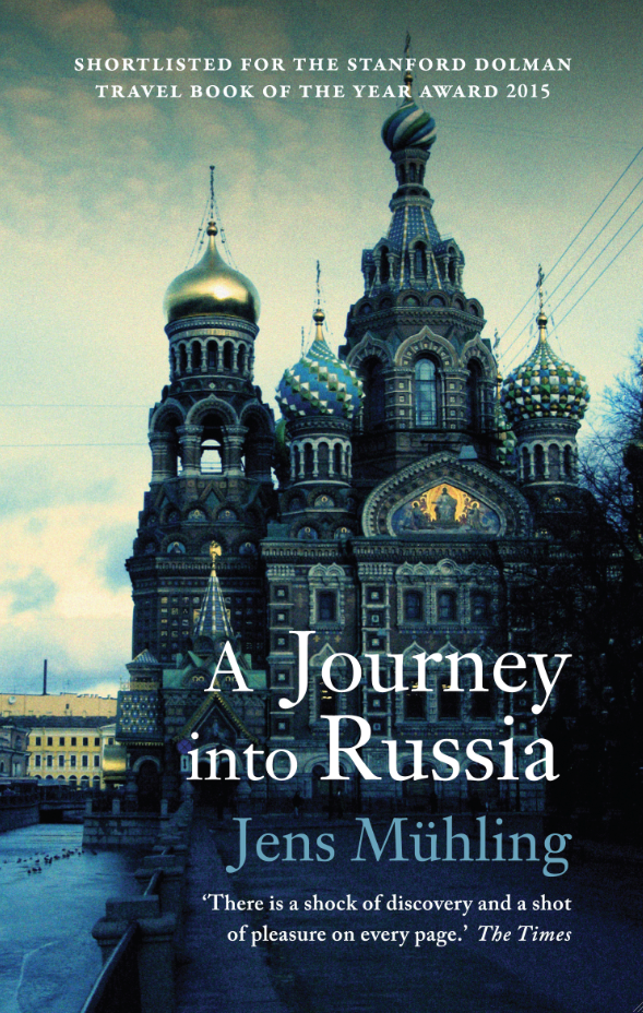 Cover for A Journey into Russia, by Jens Mühling, featuring a photo of The Church of the Savior on Spilled Blood in St Petersburg