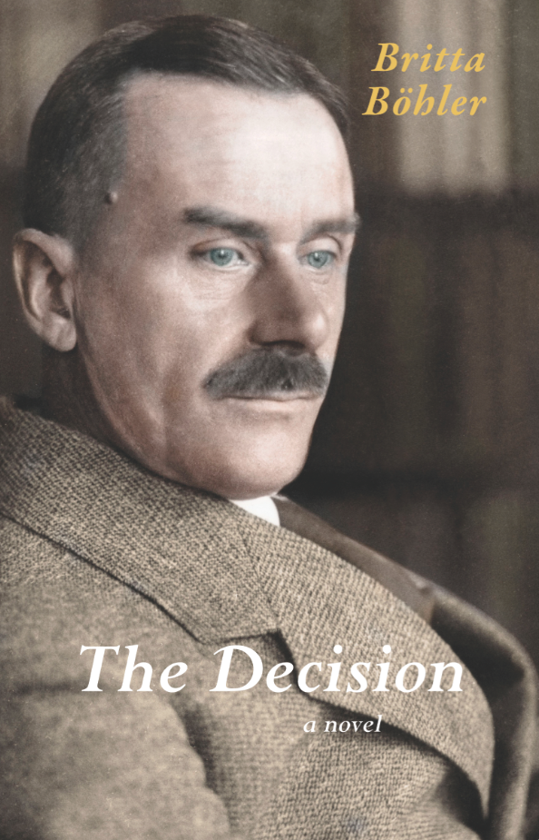 Cover for The Decision, by Britta Böhler, featuring a photo of a pensive Thomas Mann